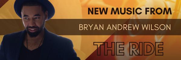 Bryan Andrew Wilson - The Ride