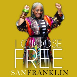 """NEW MUSIC from SAN FRANKLIN! """"I CHOOSE FREE"""" -- Impacting Radio Now!"""