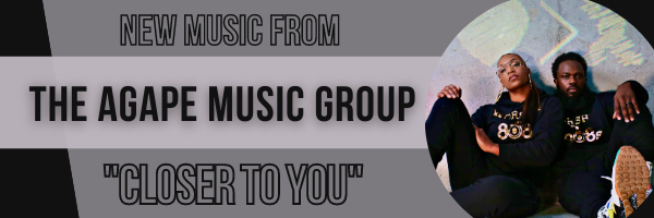The Agape Music Group - Closer To You