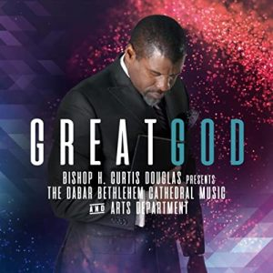 Bishop H Curtis Douglas - Great God