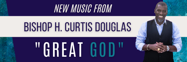 Bishop H. Curtis Douglas - Great God