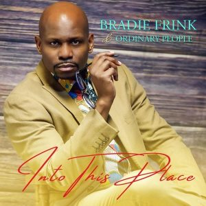Bradie Fink _ Ordinary People - Into This Place