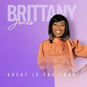 Brittany Jones - Great Is The Lord
