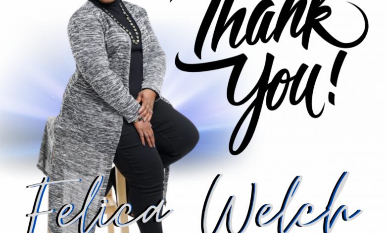 Felica Welch - Thank You